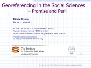 Georeferencing in the Social Sciences – Promise and Peril