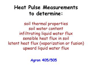 Heat Pulse Measurements       to determine: soil thermal properties soil water content