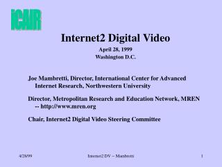 Internet2 Digital Video April 28, 1999 Washington D.C.