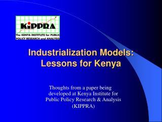 Industrialization Models: Lessons for Kenya