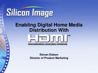 Enabling Digital Home Media Distribution With