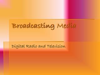 Broadcasting Media