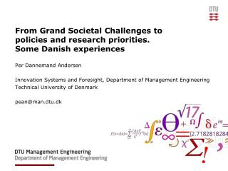 From Grand Societal Challenges to policies and research priorities.  Some Danish experiences