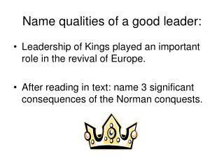 Name qualities of a good leader: