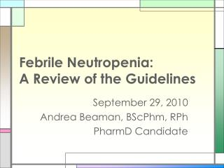 Febrile Neutropenia:  A Review of the Guidelines