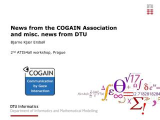 News from the COGAIN Association and misc. news from DTU