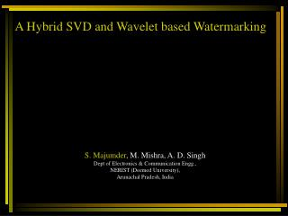 A Hybrid SVD and Wavelet based Watermarking