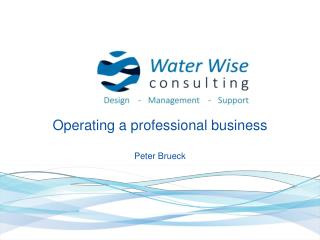 Operating a professional business Peter  Brueck