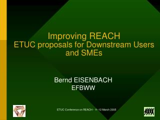 Improving REACH ETUC proposals for Downstream Users and SMEs