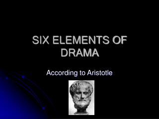 six main elements of tragedy according to aristotle According to aristotle, tragedy has six main elements: plot, character, diction, thought, spectacle (scenic effect), and song (music), of which the first two are primary.