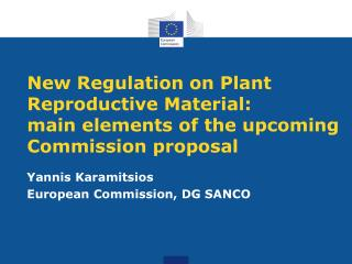 New Regulation on Plant Reproductive Material:  main elements of the upcoming Commission proposal