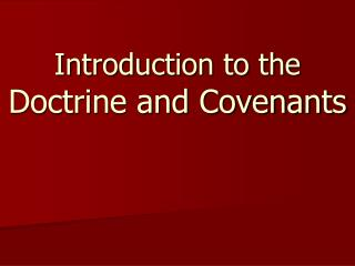 Introduction to the  Doctrine and Covenants