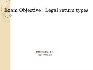 Exam Objective : Legal return types