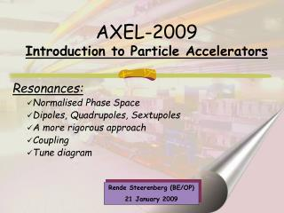 AXEL-2009 Introduction to Particle Accelerators