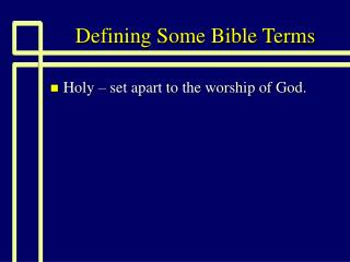 Defining Some Bible Terms