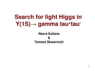 Search for light Higgs in Y(1S) →  gamma tau + tau -