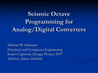 Seismic Octave Programming for Analog/Digital Converters