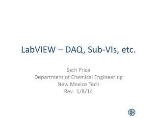 LabVIEW – DAQ, Sub-VIs, etc.