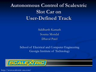 Autonomous Control of Scalextric Slot Car on  User-Defined Track