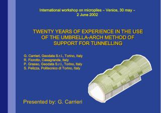 TWENTY YEARS OF EXPERIENCE IN THE USE OF THE UMBRELLA-ARCH METHOD OF SUPPORT FOR TUNNELLING