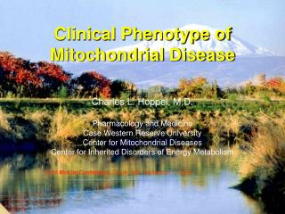 Charles L. Hoppel, M.D. Pharmacology and Medicine Case Western Reserve University