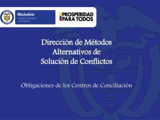 Dirección de Métodos Alternativos de  Solución de Conflictos