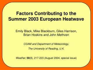 Factors Contributing to the  Summer 2003 European Heatwave