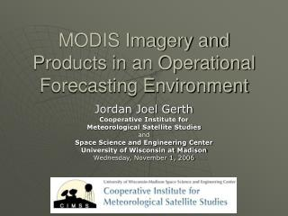 MODIS Imagery and Products in an Operational Forecasting Environment