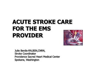 ACUTE STROKE CARE FOR THE EMS PROVIDER