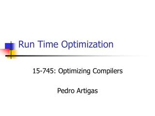 Run Time Optimization