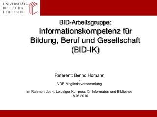 BID-Arbeitsgruppe:  Informationskompetenz für Bildung, Beruf und Gesellschaft (BID-IK)