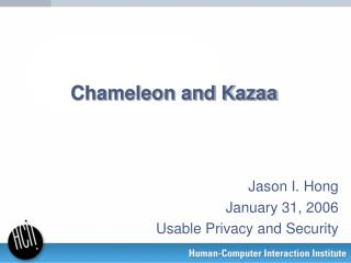 Jason I. Hong January 31, 2006 Usable Privacy and Security
