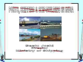 PORTS, SHIPPING & SHIP-BUILDING IN INDIA