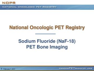 Sodium Fluoride NaF-18 PET Bone Imaging