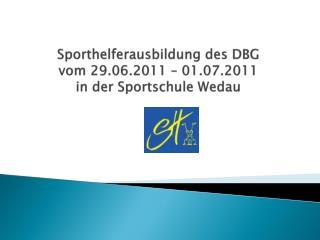 Sporthelferausbildung des DBG  vom 29.06.2011 – 01.07.2011  in der Sportschule Wedau