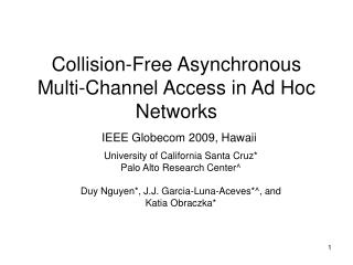 Collision-Free Asynchronous Multi-Channel Access in Ad Hoc Networks IEEE Globecom 2009, Hawaii
