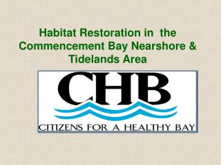 Habitat Restoration in  the Commencement Bay Nearshore & Tidelands Area