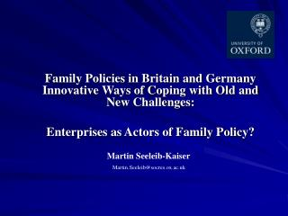 Family Policies in Britain and Germany Innovative Ways of Coping with Old and New Challenges: