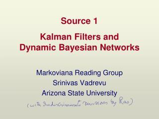 Kalman  Filters and Dynamic Bayesian Networks
