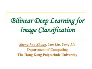 Bilinear Deep Learning for Image Classification