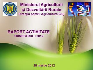 Ministerul Agriculturii     şi Dezvoltării Rurale  Direcţia pentru Agricultură Cluj