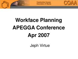 Workface Planning APEGGA Conference Apr 2007