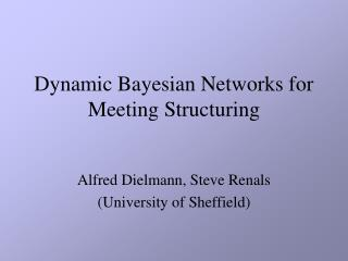 Dynamic Bayesian Networks for Meeting Structuring