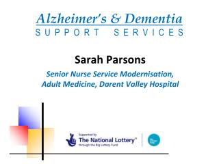 Alzheimer's & Dementia S  U  P  P  O  R  T       S  E  R  V  I  C  E  S
