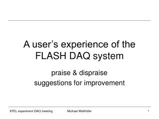 A user's experience of the FLASH DAQ system