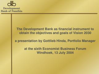 The Development Bank as financial instrument to obtain the objectives and goals of Vision 2030