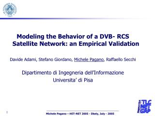 Modeling the Behavior of a DVB- RCS Satellite Network: an Empirical Validation