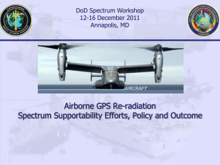 Airborne GPS Re-radiation  Spectrum Supportability Efforts, Policy and Outcome