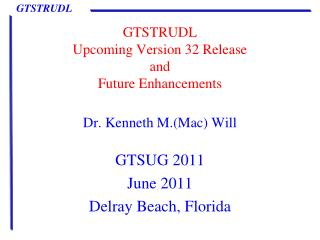 GTSTRUDL  Upcoming Version 32 Release and Future Enhancements