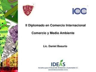 II Diplomado en Comercio Internacional Comercio y Medio Ambiente